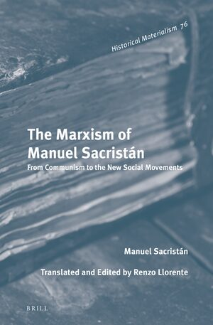 The Marxism of Manuel Sacristán