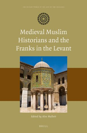 Cover Medieval Muslim Historians and the Franks in the Levant