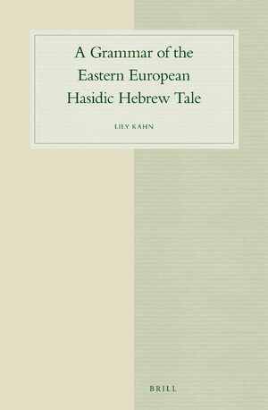 Cover A Grammar of the Eastern European Hasidic Hebrew Tale