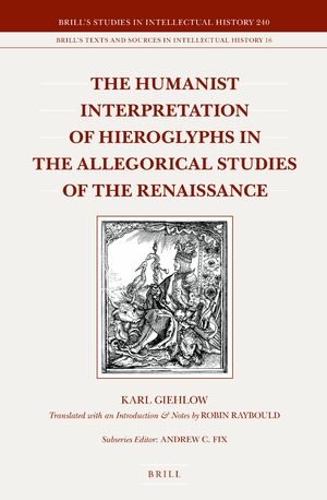 Cover The Humanist Interpretation of Hieroglyphs in the Allegorical Studies of the Renaissance