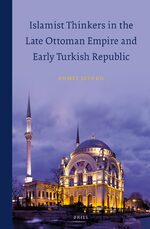 Cover Islamist Thinkers in the Late Ottoman Empire and Early Turkish Republic