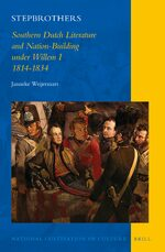 Cover Stepbrothers: Southern Dutch Literature and Nation-Building under Willem I, 1814-1834