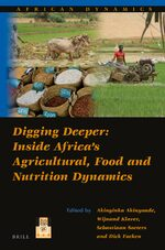Cover Digging Deeper: Inside Africa's Agricultural, Food and Nutrition Dynamics