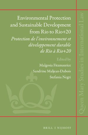 Environmental Protection and Sustainable Development from Rio to Rio+20