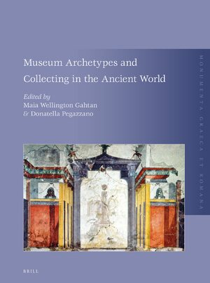 Cover Museum Archetypes and Collecting in the Ancient World