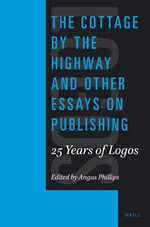 Cover The Cottage by the Highway and Other Essays on Publishing: 25 Years of Logos