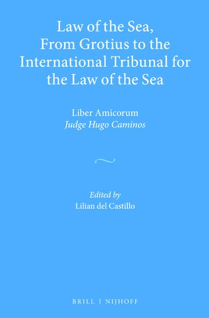 Cover Law of the Sea, From Grotius to the International Tribunal for the Law of the Sea