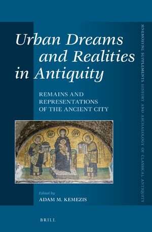 Cover Urban Dreams and Realities in Antiquity