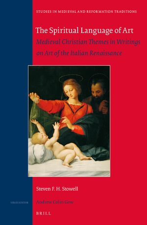 Cover The Spiritual Language of Art: Medieval Christian Themes in Writings on Art of the Italian Renaissance