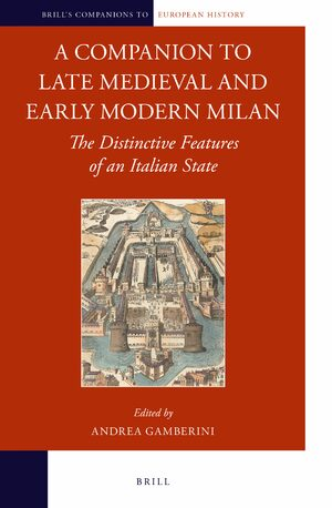 Cover A Companion to Late Medieval and Early Modern Milan