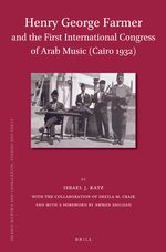 Cover Henry George Farmer and the First International Congress of Arab Music (Cairo 1932)