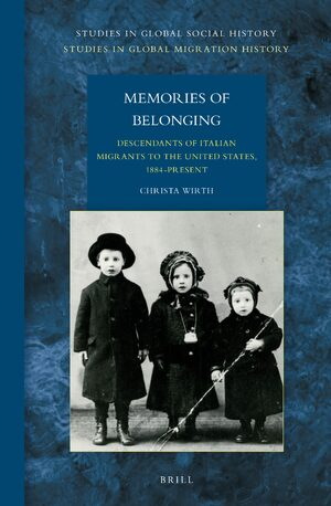 Cover Memories of Belonging: Descendants of Italian Migrants to the United States, 1884-Present