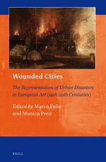 Cover Wounded Cities: The Representation of Urban Disasters in European Art (14th-20th Centuries)