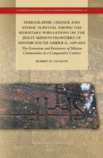 Demographic Change and Ethnic Survival among the Sedentary Populations on the Jesuit Mission Frontiers of Spanish South America, 1609-1803
