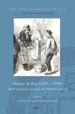 Cover Money in Asia (1200 – 1900): Small Currencies in Social and Political Contexts