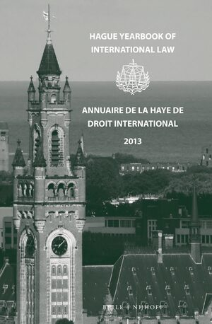 Cover Hague Yearbook of International Law / Annuaire de La Haye de Droit International, Vol. 26 (2013)