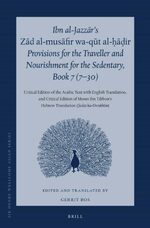 Ibn al-Jazzār's <i>Zād al-musāfir wa-qūt al-ḥāḍir</i>, Provisions for the Traveller and Nourishment for the Sedentary, Book 7 (7–30)