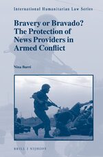 Cover Bravery or Bravado? The Protection of News Providers in Armed Conflict