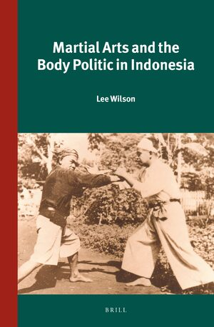 Cover Martial Arts and the Body Politic in Indonesia