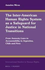 The Inter-American Human Rights System as a Safeguard for Justice in National Transitions