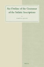 An Outline of the Grammar of the Safaitic Inscriptions