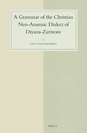 Cover A Grammar of the Christian Neo-Aramaic Dialect of Diyana-Zariwaw