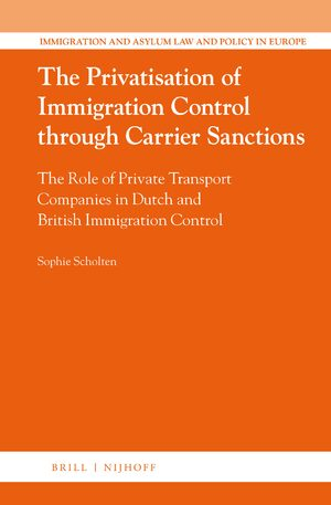 Cover The Privatisation of Immigration Control through Carrier Sanctions