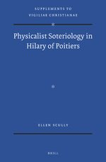 Cover Physicalist Soteriology in Hilary of Poitiers