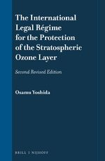 Cover The International Legal Régime for the Protection of the Stratospheric Ozone Layer