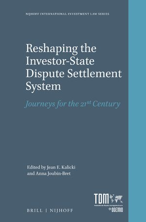 Cover Reshaping the Investor-State Dispute Settlement System