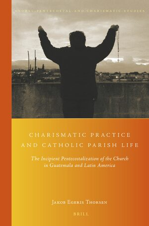Cover Charismatic Practice and Catholic Parish Life