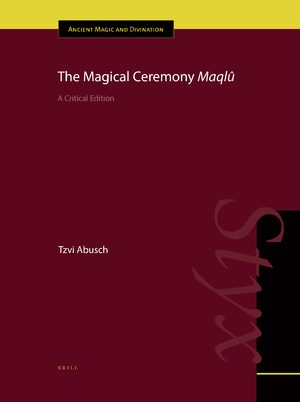 Cover The Magical Ceremony <i>Maqlû</i>