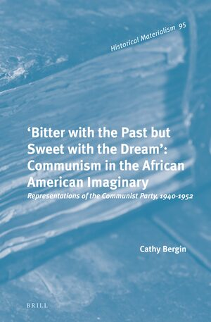 Cover 'Bitter with the Past but Sweet with the Dream': Communism in the African American Imaginary