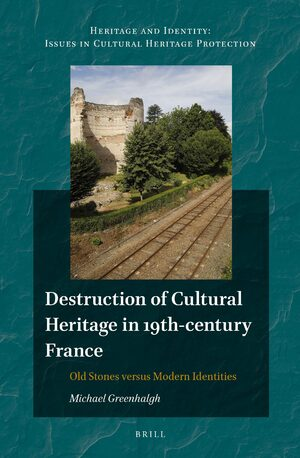 Cover Destruction of Cultural Heritage in 19th-century France