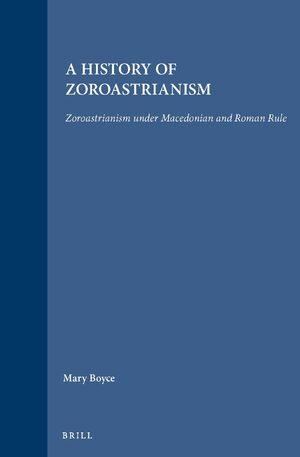 Cover A History of Zoroastrianism, Zoroastrianism under Macedonian and Roman Rule