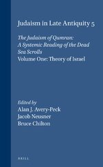 Cover Judaism in Late Antiquity 5. The Judaism of Qumran: A Systemic Reading of the Dead Sea Scrolls