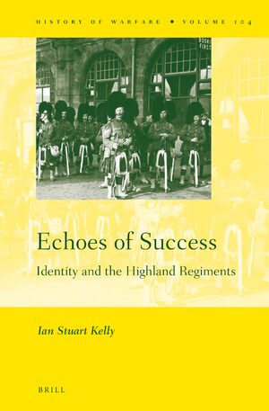 Cover Echoes of Success: Identity and the Highland Regiments