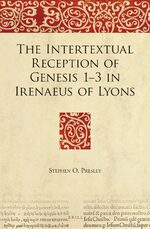 Cover The Intertextual Reception of Genesis 1-3 in Irenaeus of Lyons