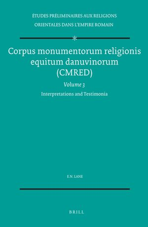 Corpus monumentorum religionis dei Menis (CMRDM), Volume 3 Interpretations and Testimonia