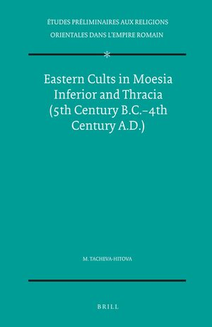 Cover Eastern Cults in Moesia Inferior and Thracia (5th Century B.C.-4th Century A.D.)