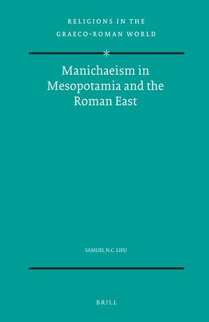 Cover Manichaeism in Mesopotamia and the Roman East