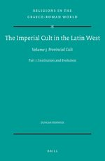 Cover The Imperial Cult in the Latin West, Volume III: Provincial Cult. Part 1: Institution and Evolution