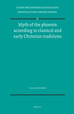 Myth of the phoenix according to classical and early Christian traditions