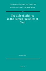 Cover The Cult of Mithras in the Roman Provinces of Gaul