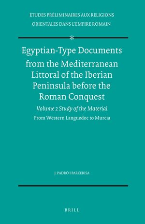 Cover Egyptian-Type Documents from the Mediterranean Littoral of the Iberian Peninsula before the Roman Conquest, Volume 2 Study of the Material