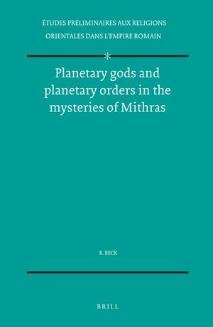 Planetary gods and planetary orders in the mysteries of Mithras