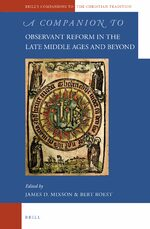 A Companion to Observant Reform in the Late Middle Ages and Beyond