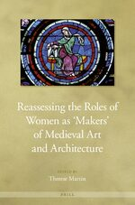 Cover Reassessing the Roles of Women as 'Makers' of Medieval Art and Architecture