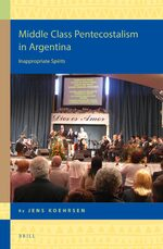 Cover Middle Class Pentecostalism in Argentina