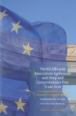 Cover The EU-Ukraine Association Agreement and Deep and Comprehensive Free Trade Area